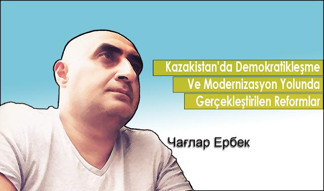 Kazakistan'da Demokratikleşme Ve Modernizasyon Yolunda Gerçekleştirilen Reformlar