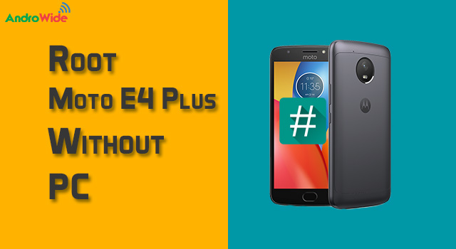 How to Root Moto E4 Plus