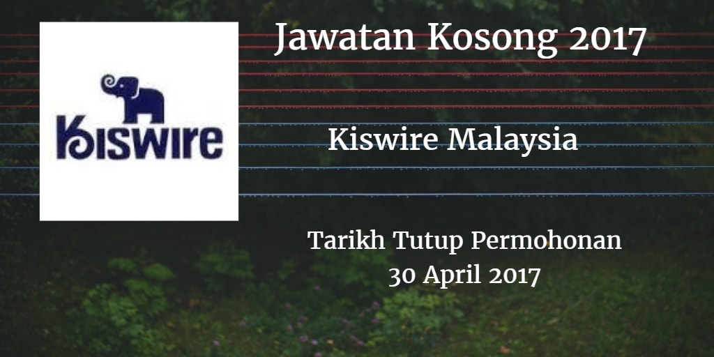 Jawatan Kosong Kiswire Malaysia April 2017