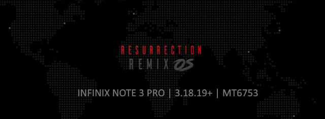 RESURRECTION REMIX V5.8.5 ANDROID 7.1.2 FOR INFINIX NOTE 3 PRO - X601 [MT6753]