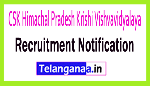 CSK Himachal Pradesh Krishi Vishvavidyalaya Recruitment Notification