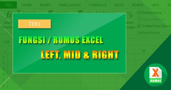 rumus excel left, mid dan right