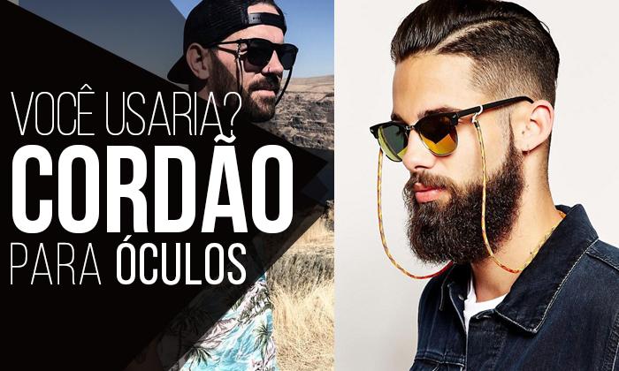 2b0a956f782fc Macho Moda - Blog de Moda Masculina  Cordão para Óculos Masculino ...