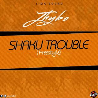 DOWNLOAD MUSIC: Jhybo – Shaku Trouble