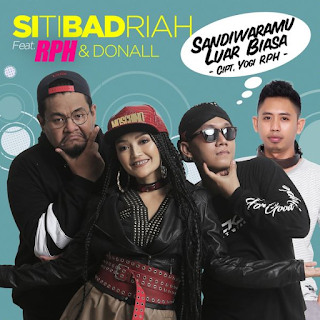 Download Lagu Siti Badriah Sandiwaramu Luar Biasa Mp3 New Version feat. RPH & Donall