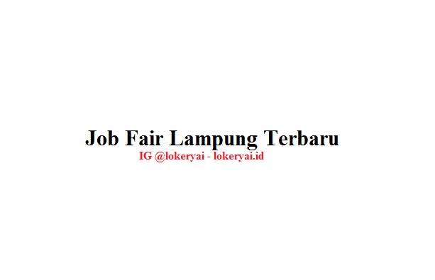 Job Fair Lampung Terbaru, Kuy Ramaikan!