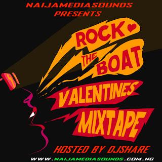 MIXTAPE: DJ Share – Rock The Boat Valentines Mixtape