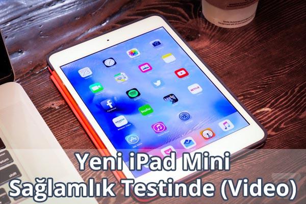 Yeni iPad Mini Sağlamlık Testi Videosu