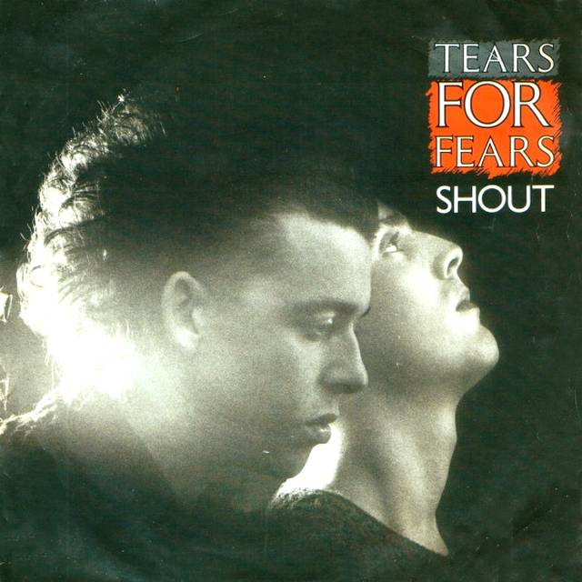 Shout. Tears for fears