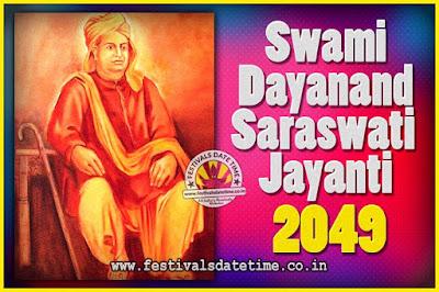 2049 Swami Dayanand Saraswati Jayanti Date & Time, 2049 Swami Dayanand Saraswati Jayanti Calendar