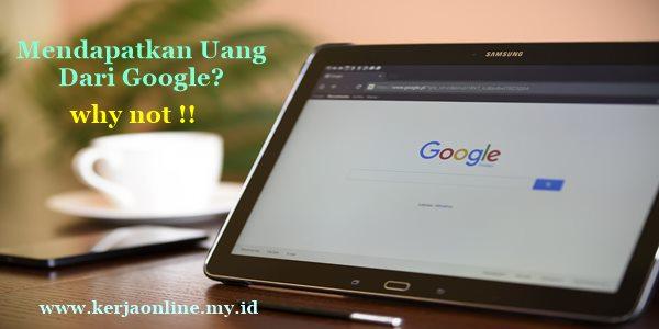 Cara Mendapatkan Uang Dari Google