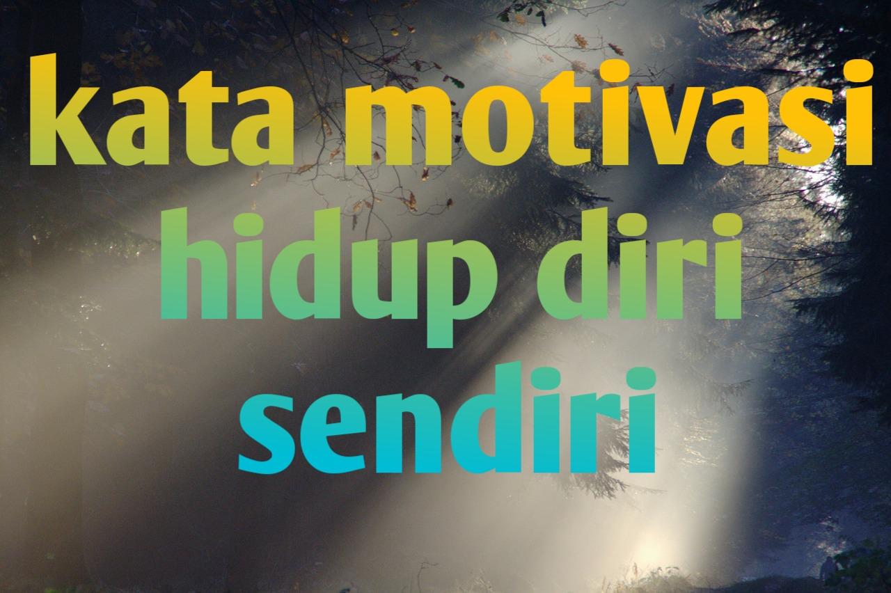 Kata Motivasi Hidup Diri Sendiri