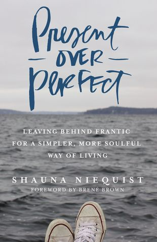 Present Over Perfect by Shauna Niequist (5 star review)