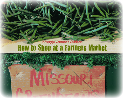 How to Shop at a Farmers Market ♥ AVeggieVenture.com, set your expectations, be a good citizen.