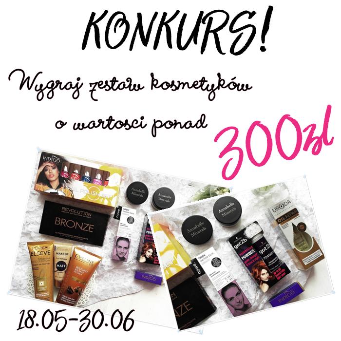 KONKURS | Wygraj zestaw kosmetykow o wartosci ponad 300zl!