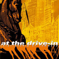 The Top 50 Greatest Albums Ever (according to me) 41. At The Drive-In - Relationship Of Command