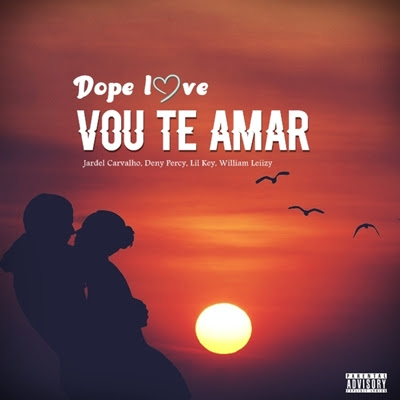 Dope Love - Vou Te Amar