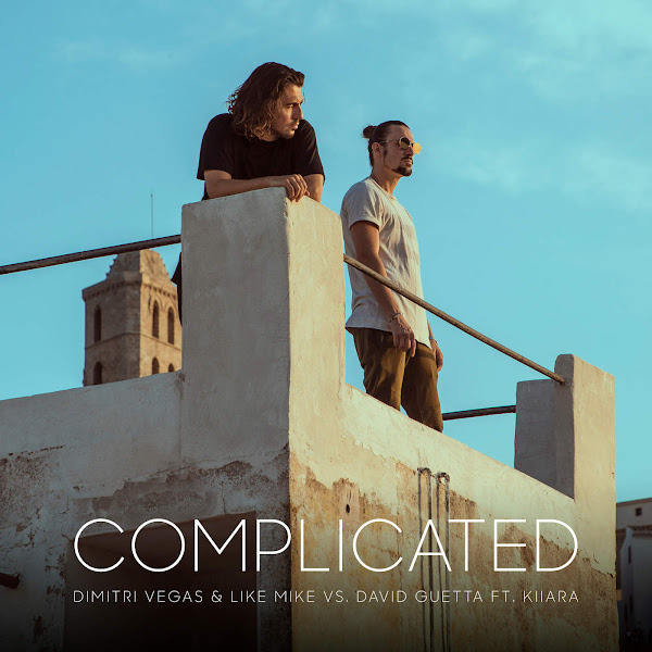 Dimitri Vegas & Like Mike & David Guetta - Complicated (feat. Kiiara) [Dimitri Vegas & Like Mike VS. David Guetta] - Single Cover