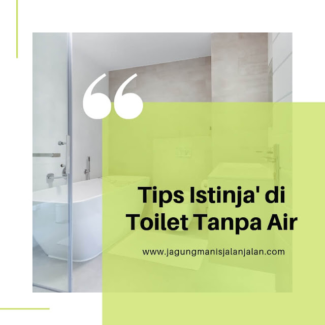 Tips Istinja' di Toilet Tanpa Shower Cebok