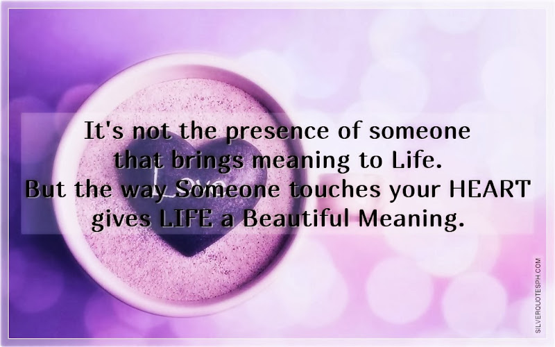 It's Not The Presence Of Someone That Brings Meaning In Life, Picture Quotes, Love Quotes, Sad Quotes, Sweet Quotes, Birthday Quotes, Friendship Quotes, Inspirational Quotes, Tagalog Quotes