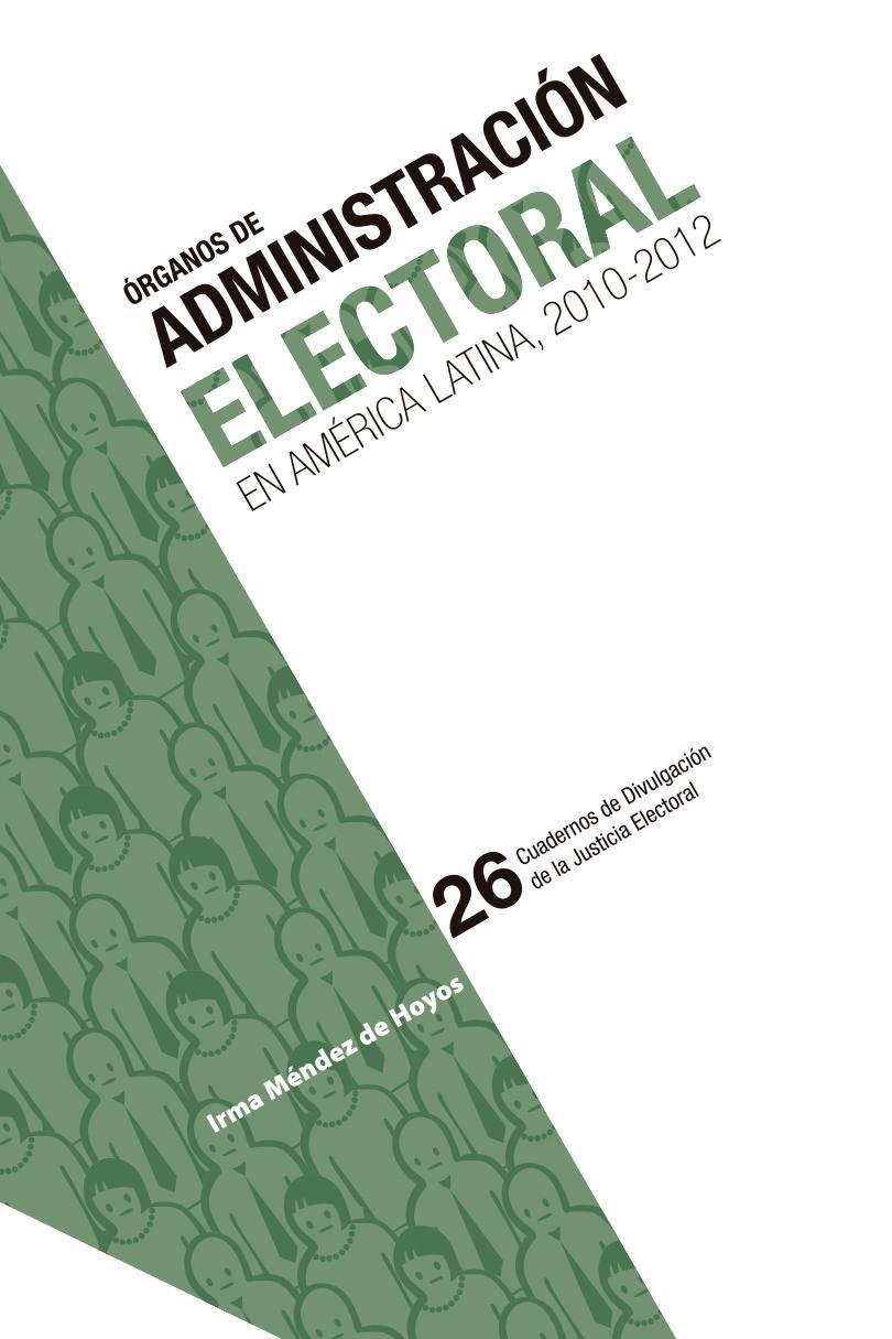 Órganos de administración electoral en américa latina, 2010-2012