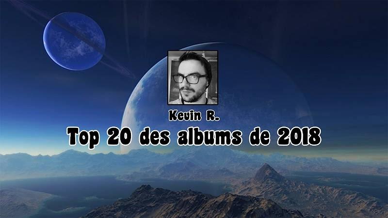 Top 20 des albums de 2018 | Par Kevin R.