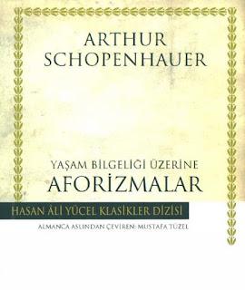 Arthur Schopenhauer - Yaşam Bilgeliği Üzerine Aforizmalar