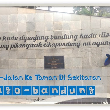 Jalan-Jalan Ke Taman Sekitaran Dago-Bandung