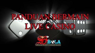 PANDUAN CARA BERMAIN LIVE CASINO