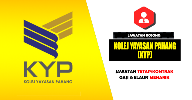 Jawatan Kosong Kolej Yayasan Pahang (KYP) - JAWATAN TETAP/KONTRAK