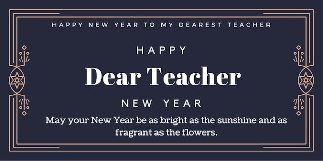 Happy New Year 2018 Wishes For Teacher