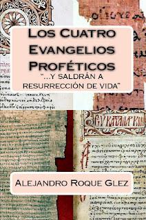 Los Cuatro Evangelios Profeticos en Alejandro's Libros