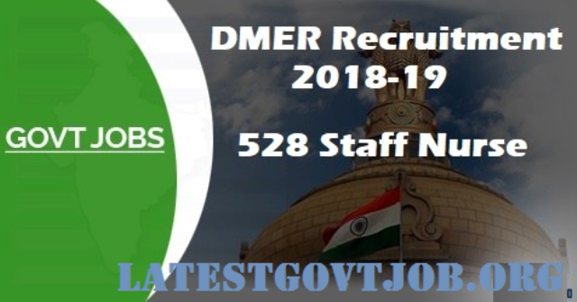 DMER Recruitment 2018 for Staff Nurse 528 Vacancies