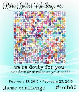 http://www.retrorubberchallengeblog.com/my-blog/2018/02/challenge-80-dotty-for-you.html