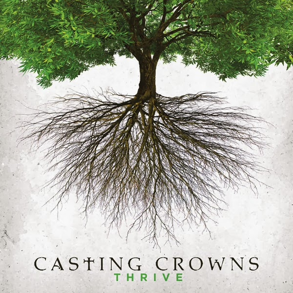 Casting Crowns - Thrive 2014 English Christian Album Download