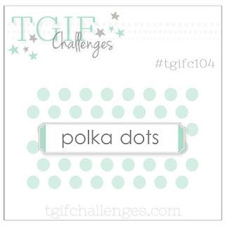 http://tgifchallenges.blogspot.com/2017/03/tgifc104-polka-dot-inspiration.html