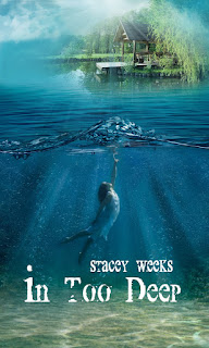 cover of in too deep by stacey weeks, girl is shown on cover, swimming toward surface