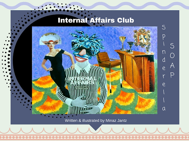 Spinderella Soap: Soap Scene #8, 'Internal Affairs Club'
