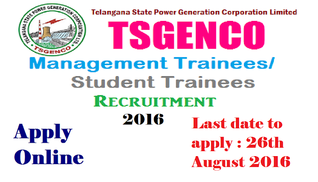 TSGENCO Recruitment 2016 – 12 management Trainees/Student Trainees Vacancies Apply Online| TSGENCO Recruitment 2016 : Telangana State Power Generation Corporation (TSGENCO) has just now issued a job notification for the recruitment of 12 management Trainees/Student Trainees posts| details about this TS Genco Recruitment 2016 like application, TSGENCO Apply Online, age limit, salary, educational qualifications, application process, selection process|Apply Online www.tsgenco.gov.in /2016/08/TSGENCO-Recruitment-2016-Telangana-State-Power-Generation-Corporation-management-trainees-student-trainees-apply-online.html