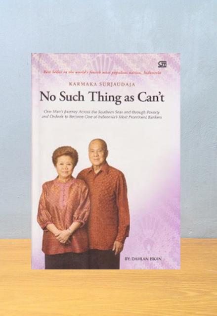 NO SUCH THINGS AS CAN'T, Dahlan Iskan