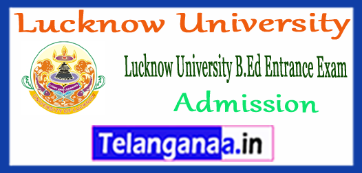 Lucknow University B.Ed Admissions Form 2018-2020