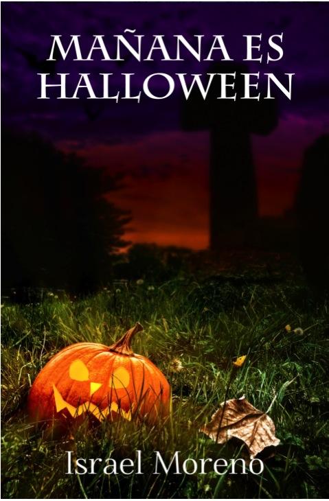"""""""Mañana es Halloween"""" de Israel Moreno"""