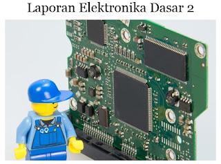 Laporan Elektronika Dasar 2