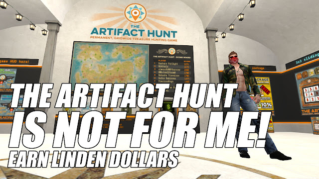 The Artifact Hunt Is NOT For Me • Earn Linden Dollars In Second Life