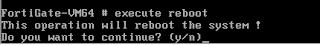 fortigate cli reboot etme