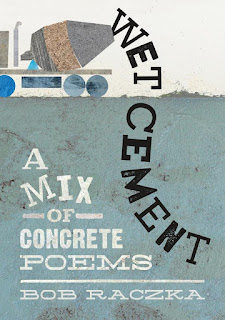 Wet Cement A Mix of Concrete Poems by Bab Raczka book cover