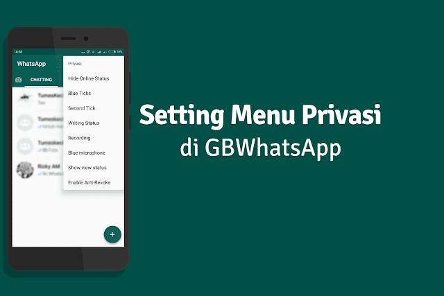 Cara Menggunakan GBWhatsapp pada Menu Privasi Cara Menggunakan GBWhatsapp Pada Menu Privasi