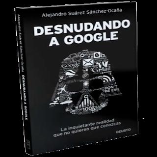 Alejandro Suárez Sánchez Ocaña - Desnudando a Google (2012)