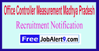 Office Controller Measurement Madhya Pradesh Recruitment Notification 2017 Last Date 31-05-2017