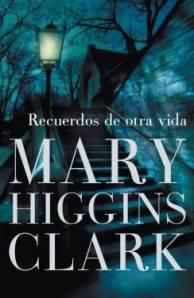 Recuerdos de otra vida – Mary Higgins Clark